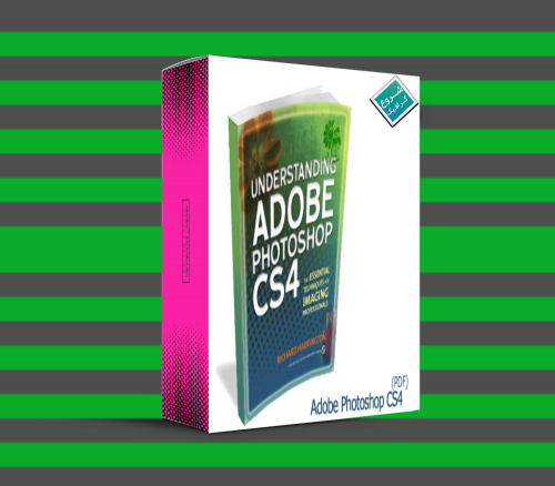 آنچه در مورد نرم افزار فتوشاپ باید بدانید – Understanding Adobe Photoshop CS4